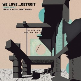 Various Artists - We Love Detroit Compiled by Derrick May & Jimmy Edgar