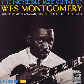 Wes Montgomery - The Incredible Guitar of Wes Montgomery