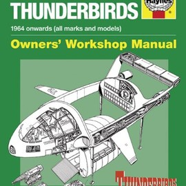 Sam Denham, Graham Bleathman - International Rescue Thunderbirds: 1964 Onwards, All Marks and Models (Owner's Workshop Manual)