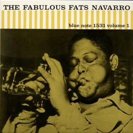 Fats Navarro - THE FABULOUS FATS NAVARRO VOL.1