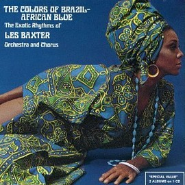 Les Baxter - The Colors Of Brazil African Blue