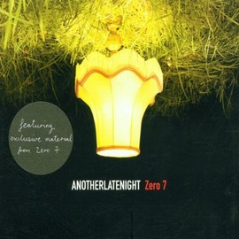 ZERO7 - Another Late Night - Zero 7