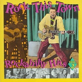 Various Artists - Rock This Town: Rockabilly Hits, Vol.2