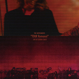 "THE NOVEMBERS - 1st DVD「""TOUR Romancé"" LIVE AT STUDIO COAST」(MERZ-0030)"