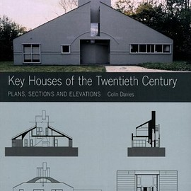 Colin Davies - Key Houses of the Twentieth Century: Plans, Sections, And Elevations