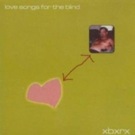 xbxrx - Love Songs for the Blind