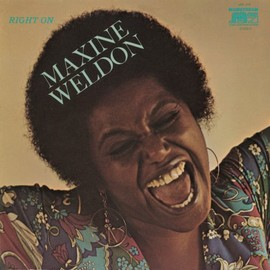 Maxine Weldon - Right On