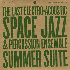 The Last Electro-Acoustic Space Jazz & Percussion Ensemble - Summer Suite