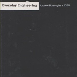 Andrew Burroughs + IDEO - Everyday Engineering: What Engineers See