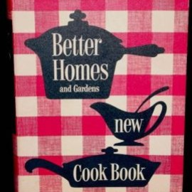 Better Homes and Garden - New Cook Book 1st edition 1953