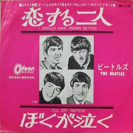 The Beatles - I Should Have Known Better / l'll Cry Instead