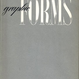 Gyorgy Kepes, Paul Rand, Lynd Ward, et al. - Graphic Forms