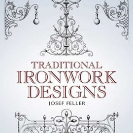 Josef Feller - Traditional Ironwork Designs (Dover Pictorial Archive)