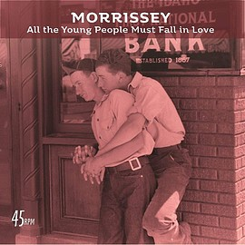 Morrissey - ALL THE YOUNG PEOPLE MUST FALL IN LOVE