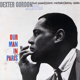 DEXTER GORDON, デクスター・ゴードン - OUR MAN IN PARIS