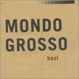 MONDO GROSSO - best