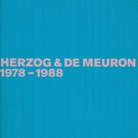 Gerhard Mack - Herzog & De Meuron 1978-1988: The Complete Works