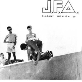 J.F.A. - Blatant Localism EP