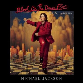 Michael Jackson - Blood On The Dance Floor/HIStory In The Mix