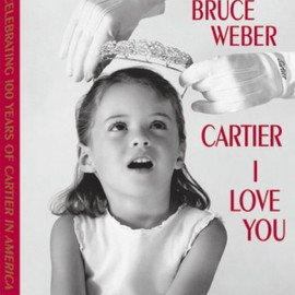 Bruce Weber - Cartier I Love You: Celebrating 100 Years of Cartier in America