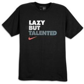 Nike - lazy but talented tee