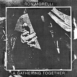 Ron Morelli - A Gathering Together