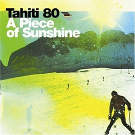 tahiti80 - A Piece of Sunshine