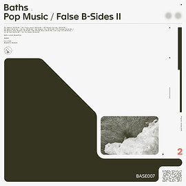 Baths - Pop Music / False B​-​Sides II