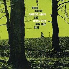 Dorothy Ashby & Frank Wess(ドロシー・アシュビー&フランク・ウェス) - In a Minor Groove