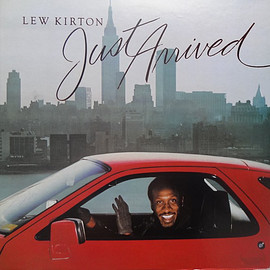 LEW KIRTON - LEW KIRTON / ルー・カートン / JUST ARRIVED (LP)