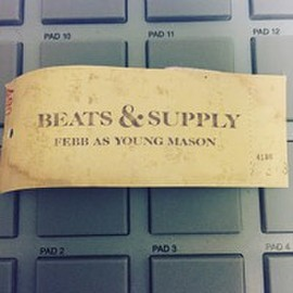 FEBB AS YOUNG MASON - BEATS & SUPPLY