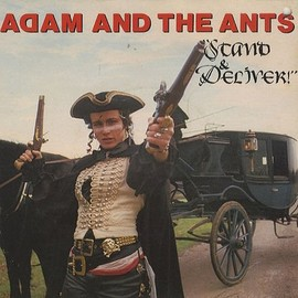 Adam & The Ants - Stand & Deliver