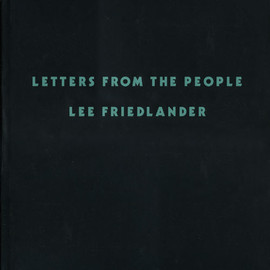 Lee Friedlander - Letters From The People