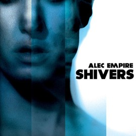 Alec Empire - Shivers