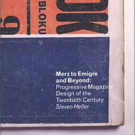 Steven Heller - Merz to Emigre and Beyond: Avant-Garde Magazine Design of the Twentieth Century