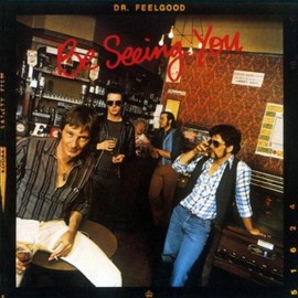 Dr. Feelgood - Be Seeing You