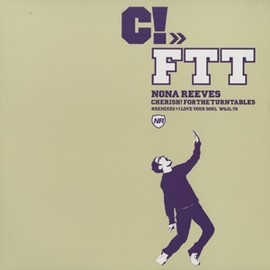 NONA REEVES - CHERISH! FOR THE TURNTABLES / WARNER