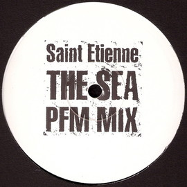 Saint Etienne - The Sea (PFM Mix) (10'')
