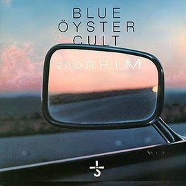 Blue Oyster Cult - Mirrors