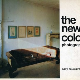 Sally Eauclaire - The New Color Photography