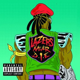 Major Lazer - Lazers Never Die Ep