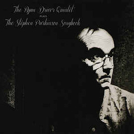 The Ryan Driver Quintet - Plays The Stephen Parkinson Songbook
