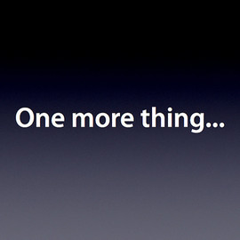 Apple - One more thing...