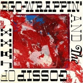 EGO-WRAPPIN' AND THE GOSSIP OF JAXX - EGO-WRAPPIN'AND THE GOSSIP OF JAXX