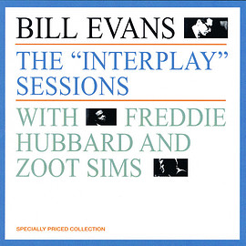 "Bill Evans With Freddie Hubbard And Zoot Sims - The ""Interplay"" Sessions"