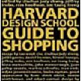 Rem Koolhaas - The Harvard Design School Guide to Shopping: Harvard Design School Project on the City (Taschen specials)
