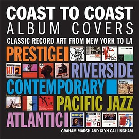Graham Marsh, Glyn Callingham - Coast to Coast: Album Cover Art from New York to Los Angeles