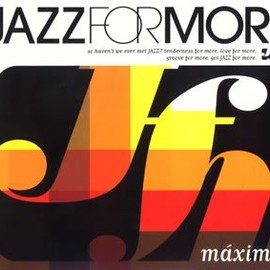 V.A. - JAZZ FOR MORE maximo / V.A.