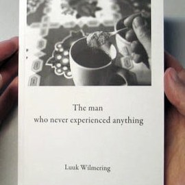 Luuk Wilmering - The man who never experienced anything