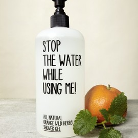 STOP THE WATER WHILE USING ME! - ALL NATURAL ORANGE WILD HERBS SHOWER GEL